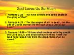 god loves us so much