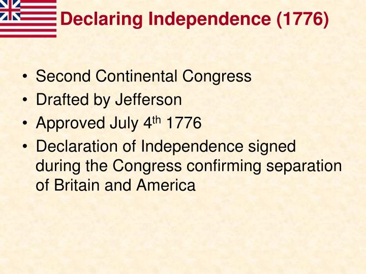 Declaring Independence (1776)