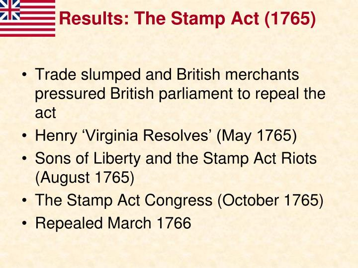 Results: The Stamp Act (1765)