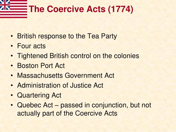 The Coercive Acts (1774)