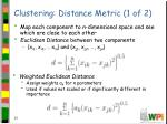 clustering distance metric 1 of 2