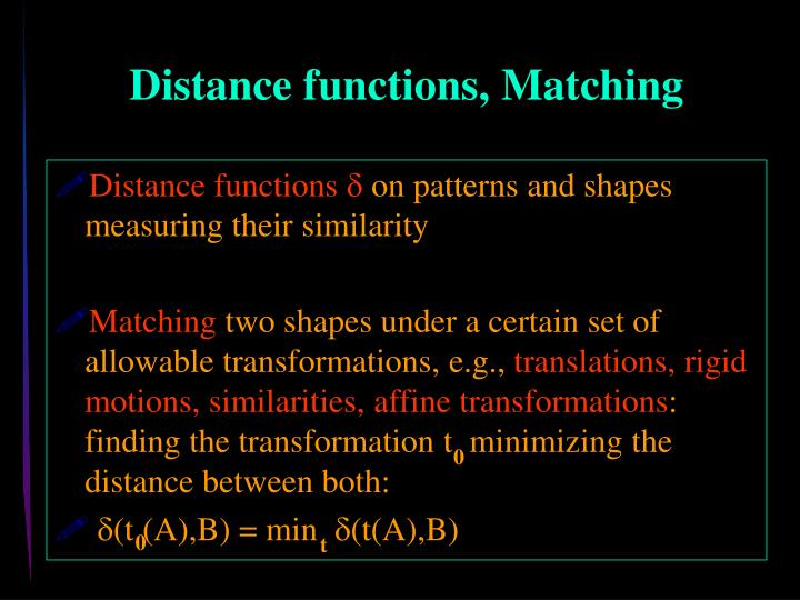 Distance functions matching