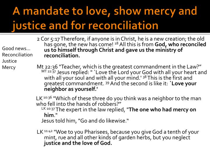 A mandate to love, show mercy and justice and for reconciliation