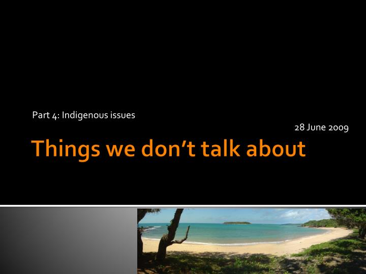 Part 4 indigenous issues 28 june 2009