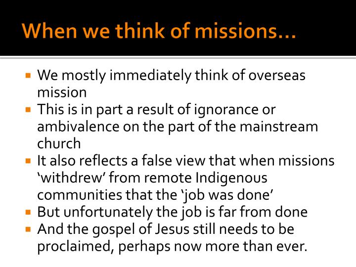 When we think of missions…