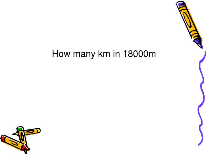 How many km in 18000m