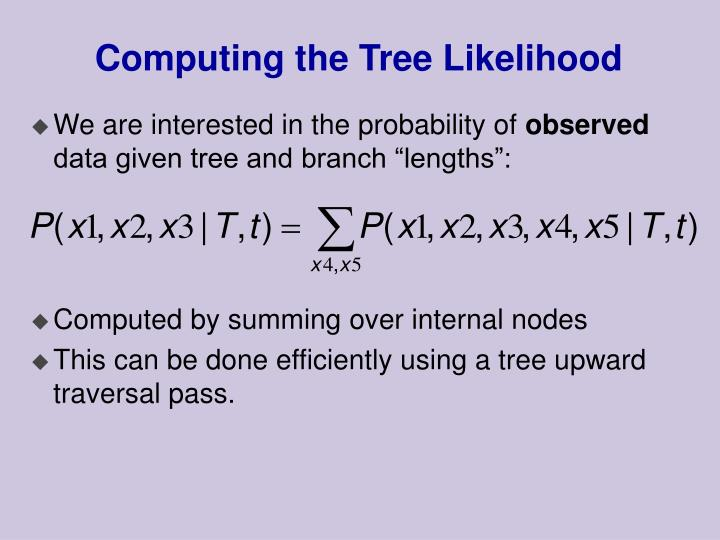Computing the Tree Likelihood