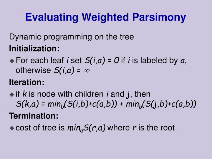 Evaluating Weighted Parsimony