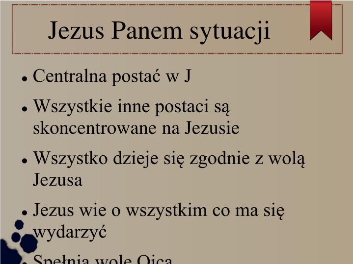 Jezus Panem sytuacji