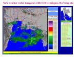 new weather radar imageries with gis techniques ra yong site1