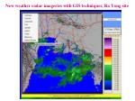 new weather radar imageries with gis techniques ra yong site2