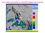 new weather radar imageries with gis techniques ra yong site5