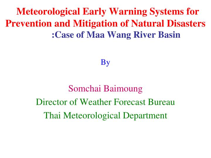 Meteorological Early Warning Systems for Prevention and Mitigation of Natural Disasters