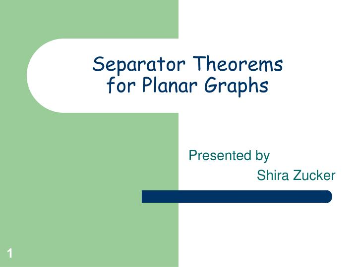 Separator theorems for planar graphs