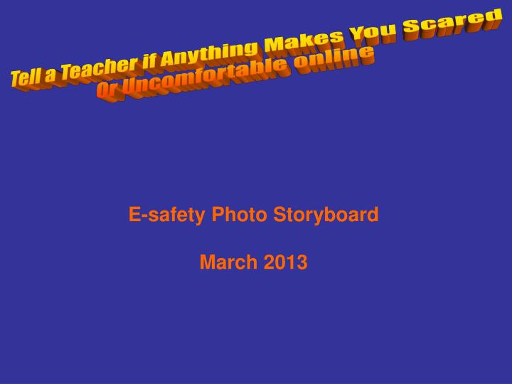Tell a Teacher if Anything Makes You Scared