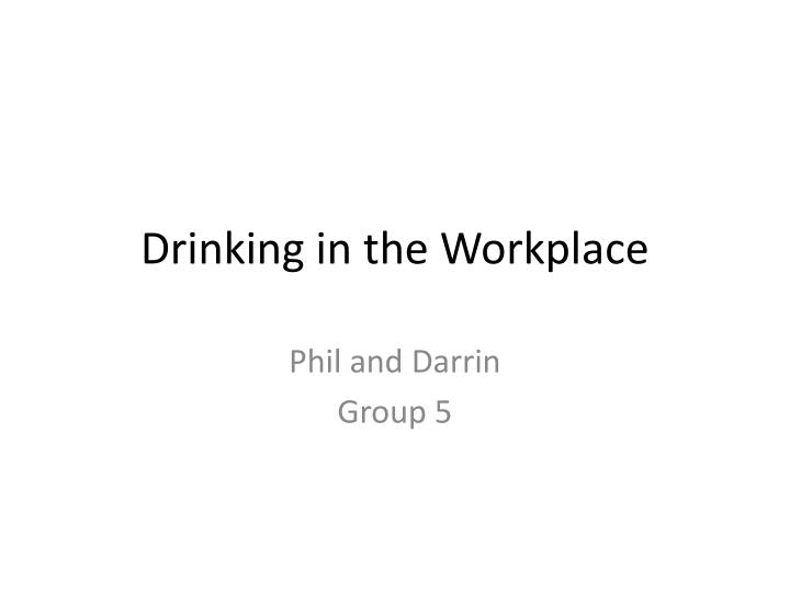 Drinking in the workplace
