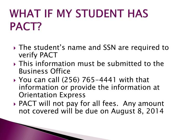 WHAT IF MY STUDENT HAS PACT?