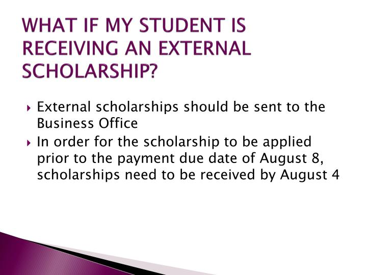 WHAT IF MY STUDENT IS RECEIVING AN EXTERNAL SCHOLARSHIP?