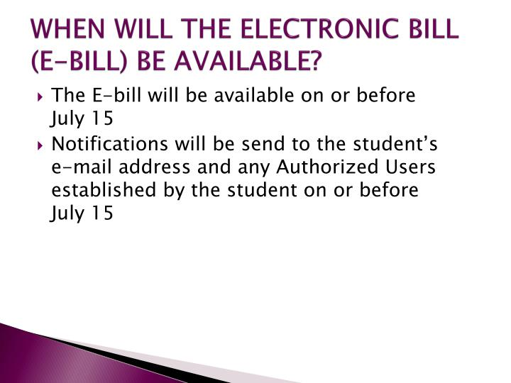 WHEN WILL THE ELECTRONIC BILL (E-BILL) BE AVAILABLE?