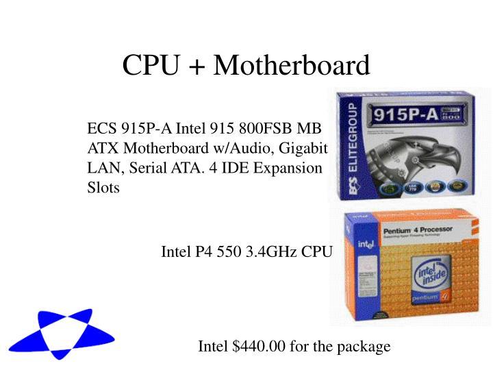 CPU + Motherboard