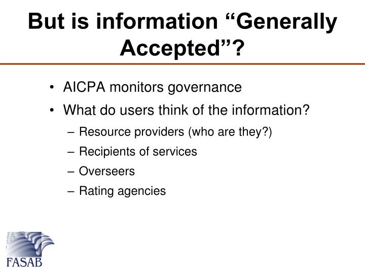"But is information ""Generally Accepted""?"