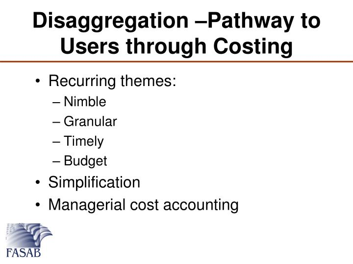 Disaggregation –Pathway to Users through Costing