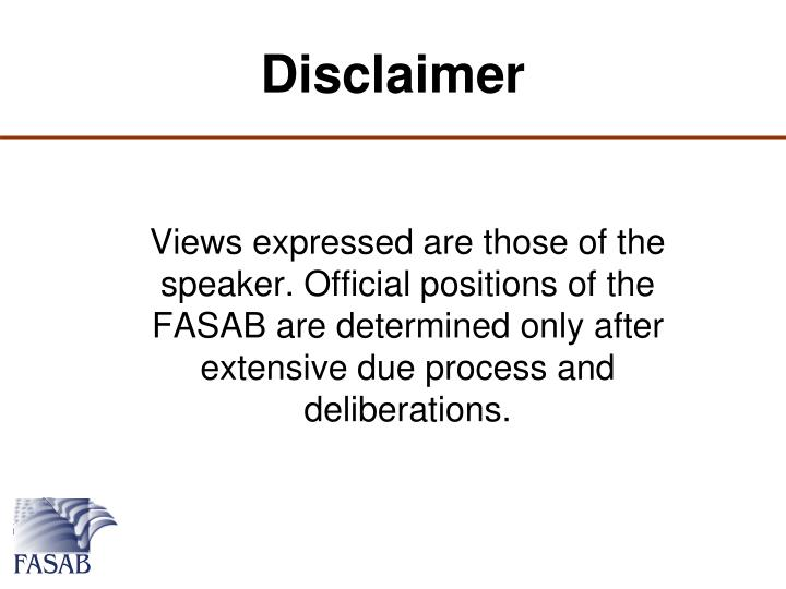 Views expressed are those of the speaker. Official positions of the FASAB are determined only after extensive due process and deliberations.