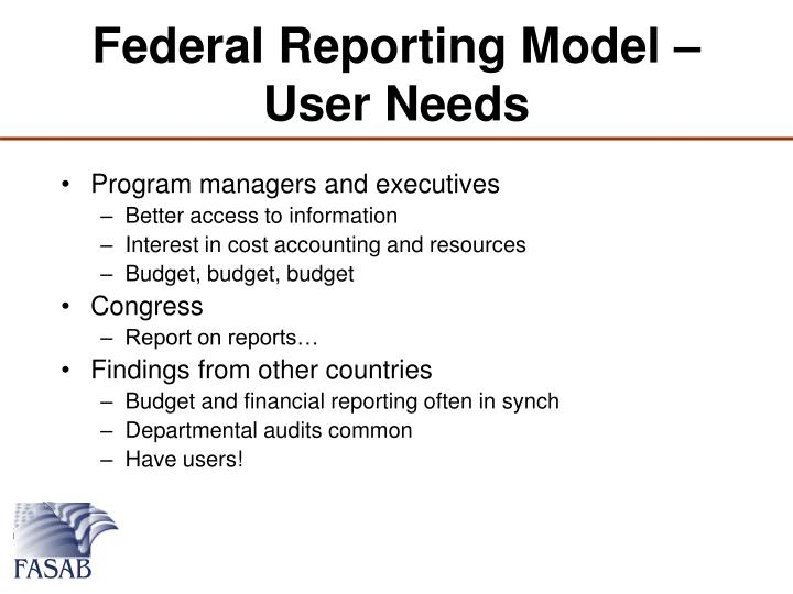 Federal Reporting Model – User Needs
