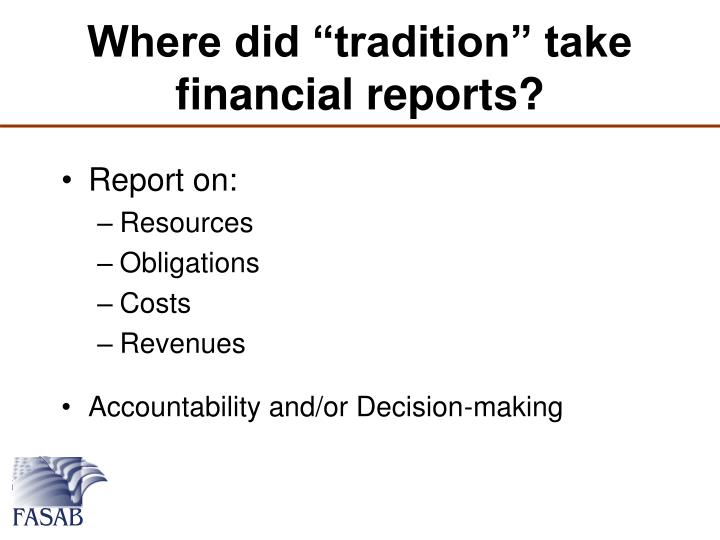 "Where did ""tradition"" take financial reports?"