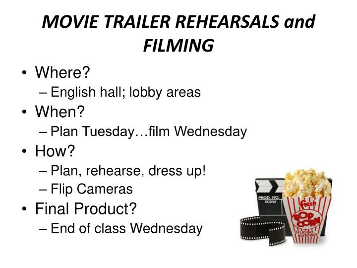 MOVIE TRAILER REHEARSALS and FILMING