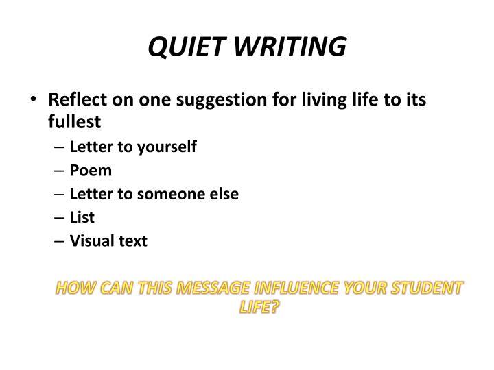 QUIET WRITING