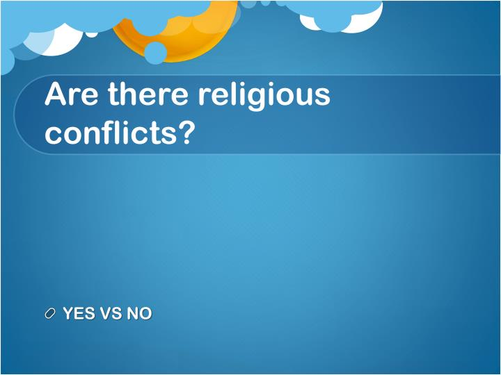 Are there religious conflicts?