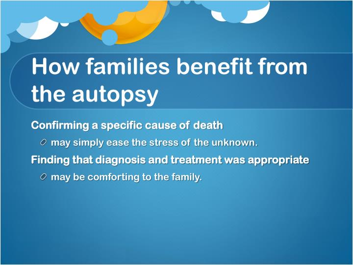 How families benefit from the autopsy