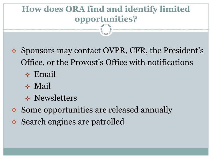 How does ORA find and identify limited opportunities?