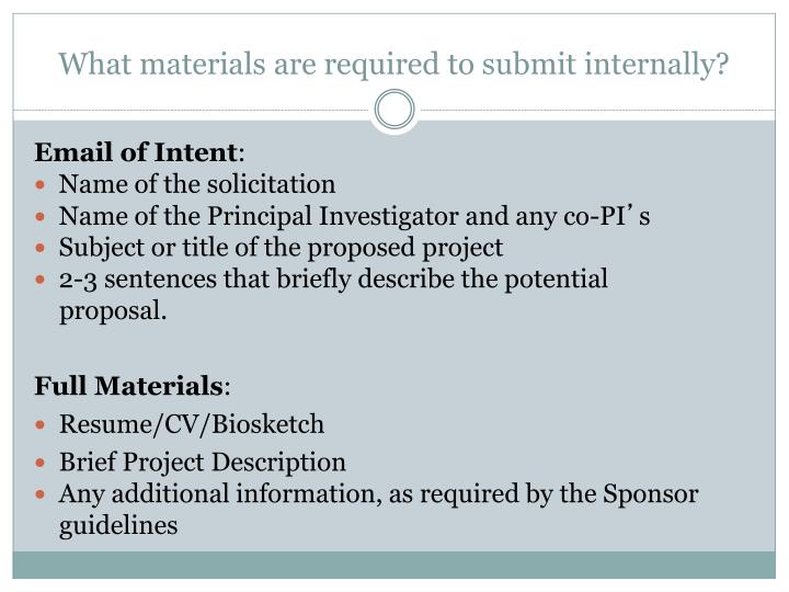 What materials are required to submit internally?