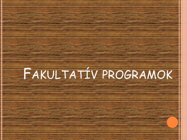 Fakultatív programok