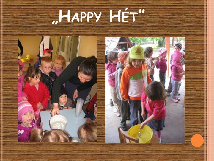"""Happy Hét"""