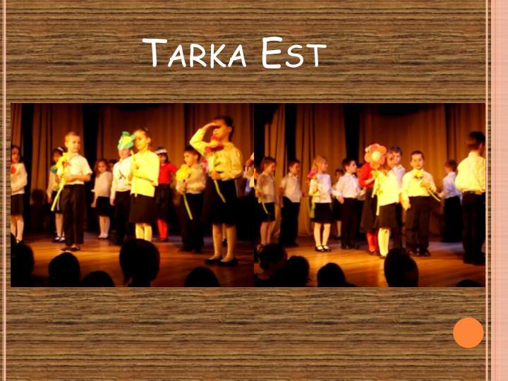 Tarka Est
