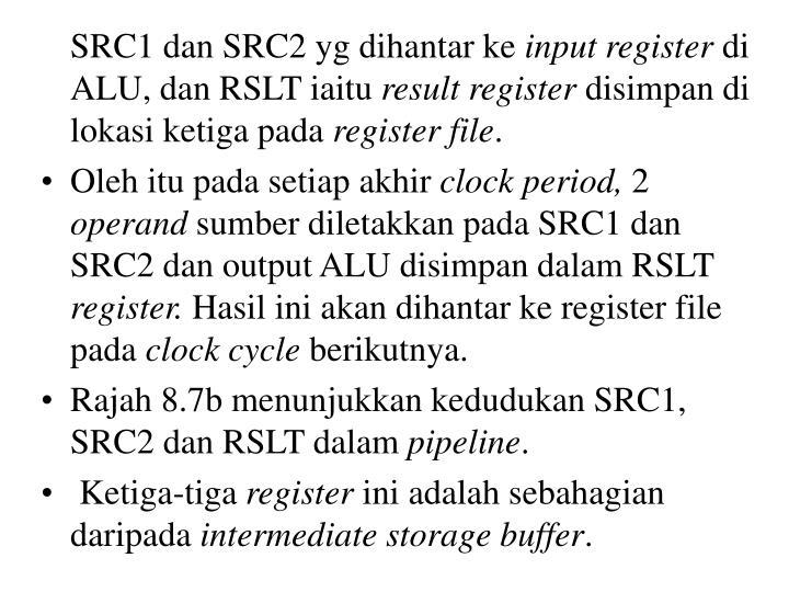 SRC1 dan SRC2 yg dihantar ke