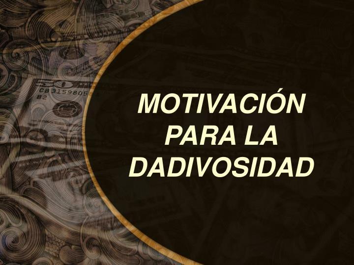 MOTIVACIÓN PARA LA DADIVOSIDAD