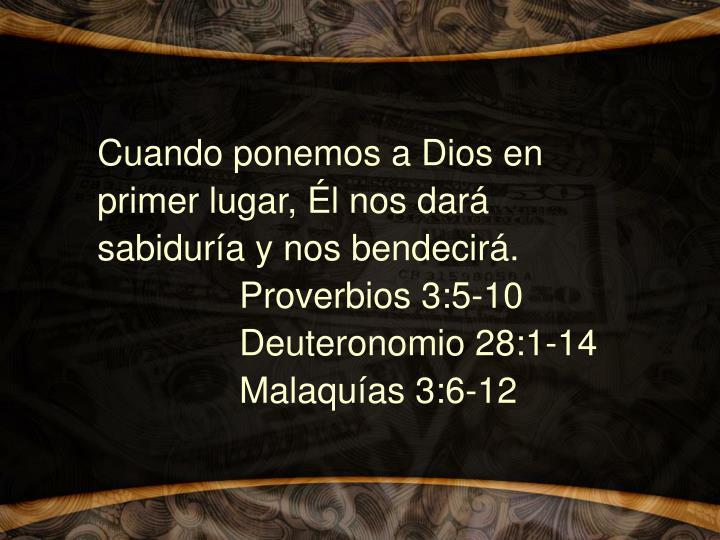 Cuando ponemos a Dios en primer lugar, Él nos dará sabiduría y nos bendecirá.