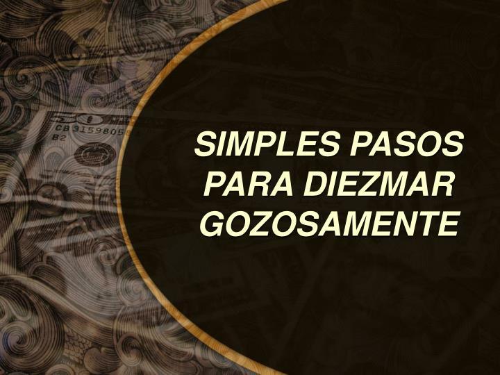 SIMPLES PASOS PARA DIEZMAR GOZOSAMENTE