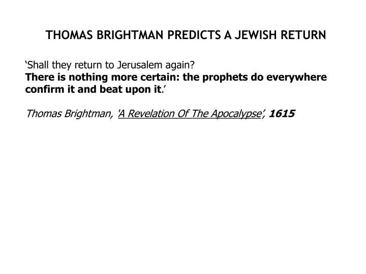 THOMAS BRIGHTMAN PREDICTS A JEWISH RETURN
