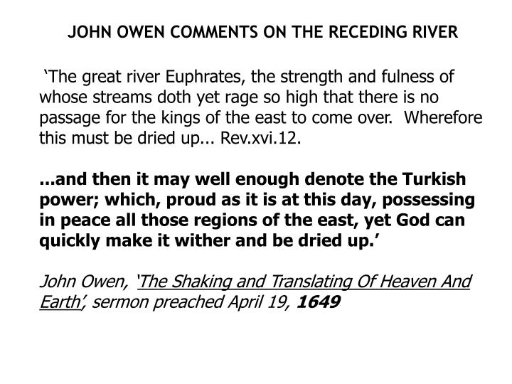JOHN OWEN COMMENTS ON THE RECEDING RIVER