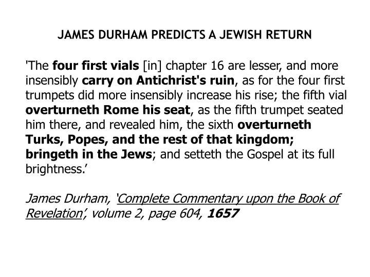 JAMES DURHAM PREDICTS A JEWISH RETURN