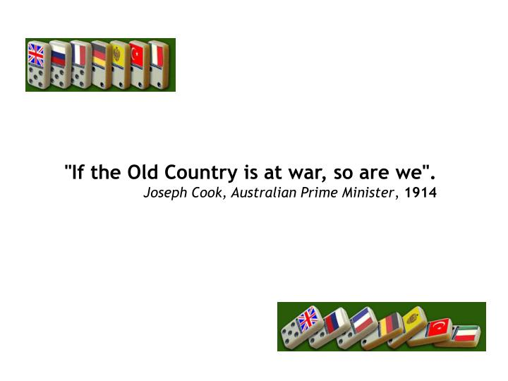 """If the Old Country is at war, so are we""."