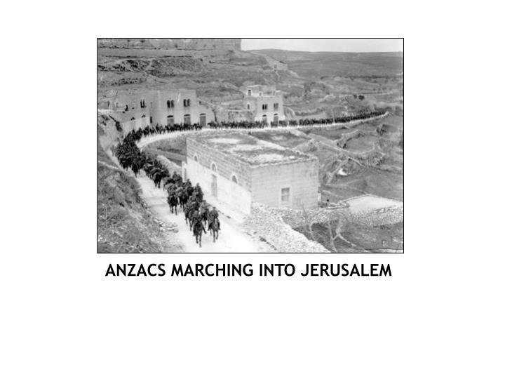 ANZACS MARCHING INTO JERUSALEM