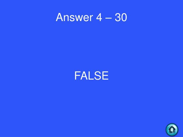 Answer 4 – 30