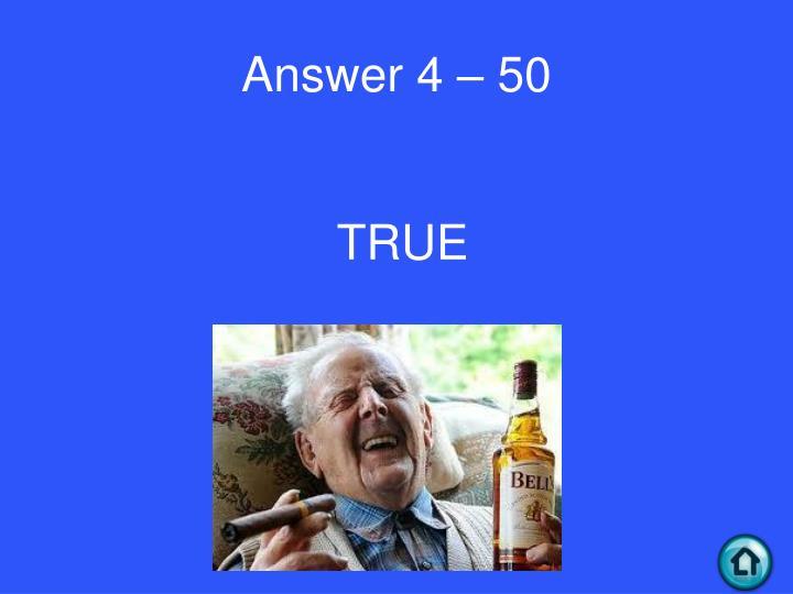 Answer 4 – 50