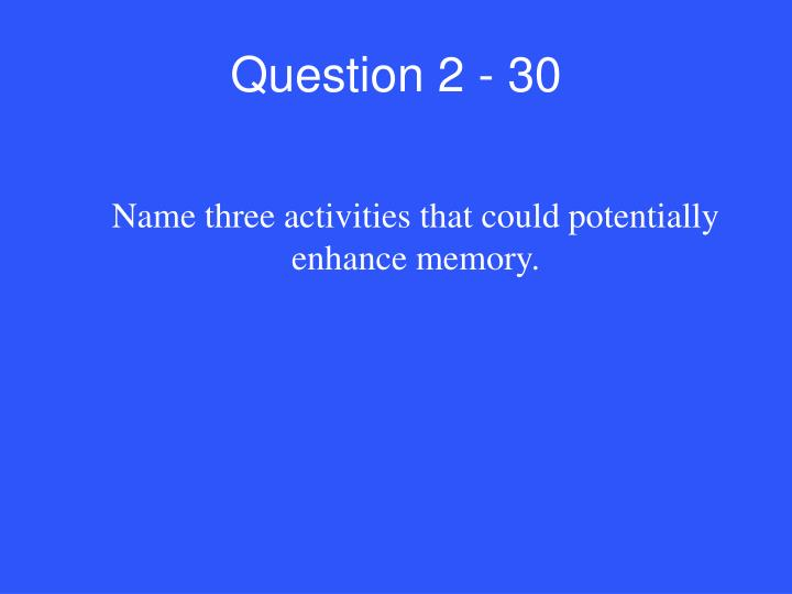 Question 2 - 30